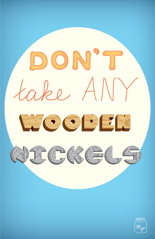 Don't Take Any Wooden Nickles